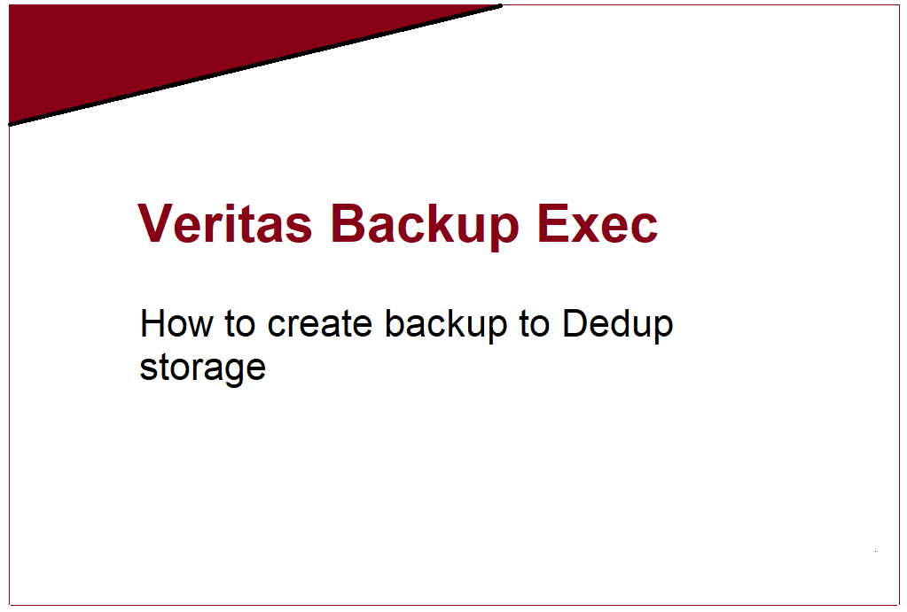 How to create backup to Dedup storage in Backup Exec 20 273