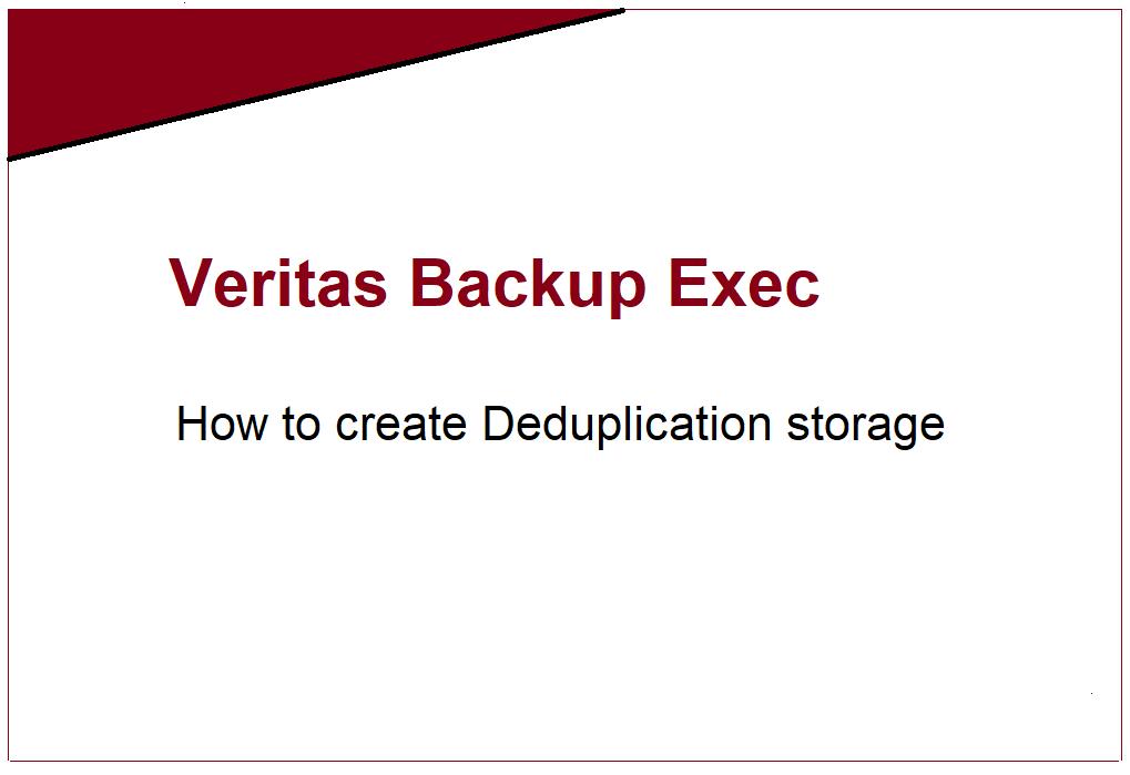 How to create Deduplication storage in Backup Exec 20 298