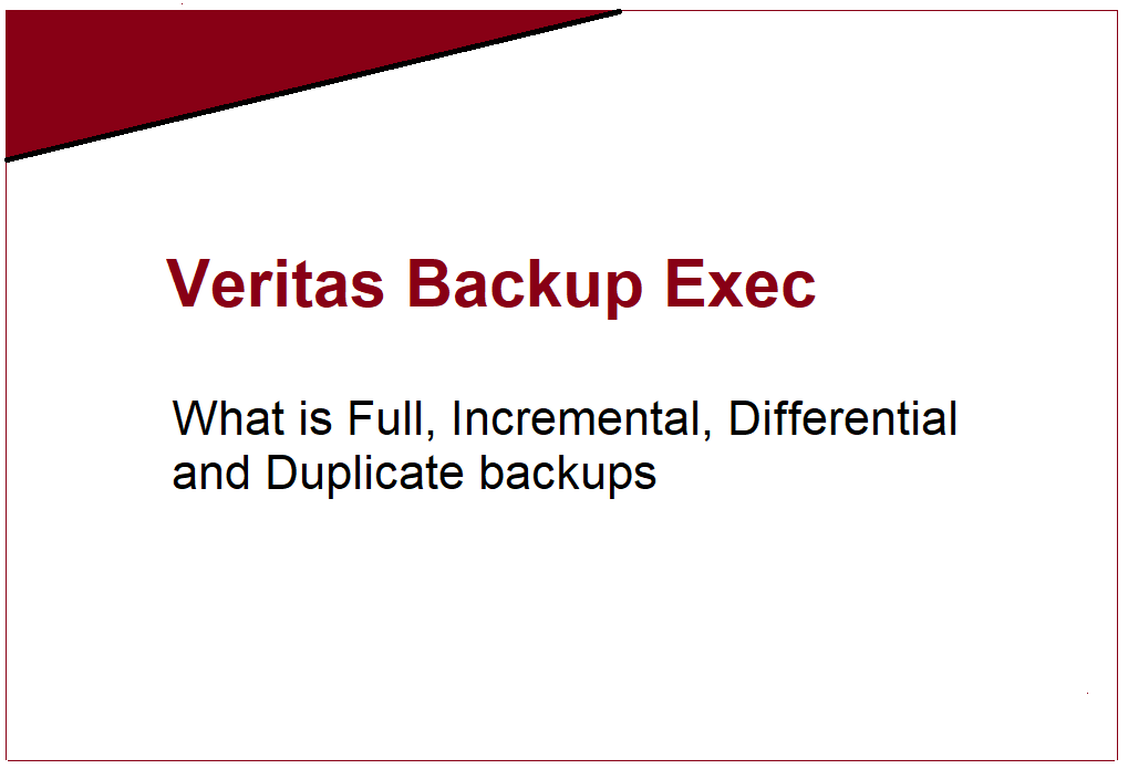 What is Full, Incremental, Differential and Duplicate backups 361