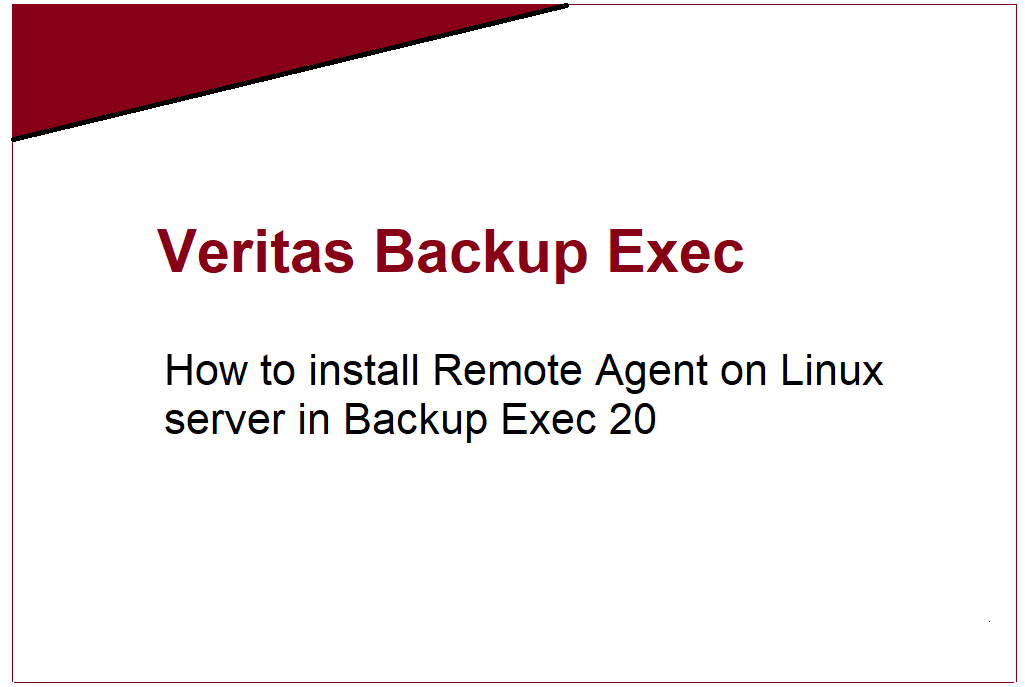 How to install Remote Agent on Linux server in Backup Exec 20 404