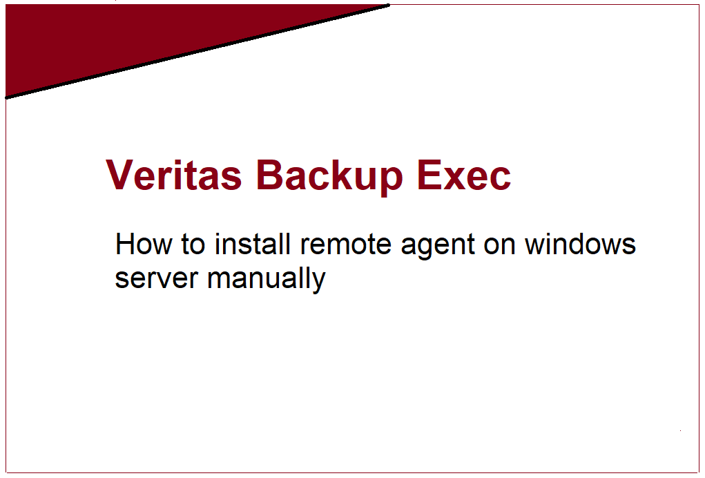 How to install Backup Exec Remote Agent for Windows manually? 426