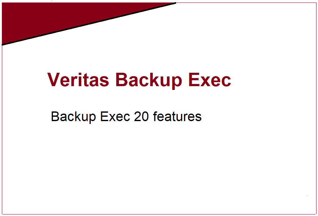 What are Veritas Backup Exec 20 features 452
