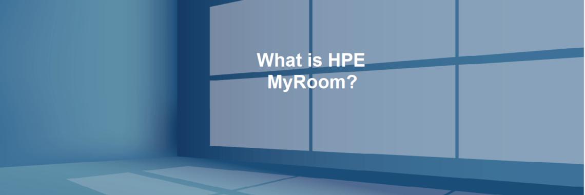 What is HPE MyRoom? 188