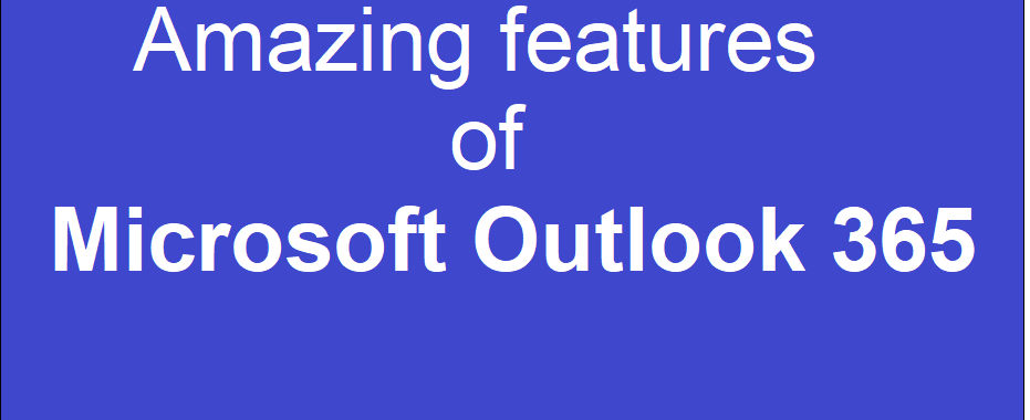 What are the features of Microsoft Outlook 365? 157
